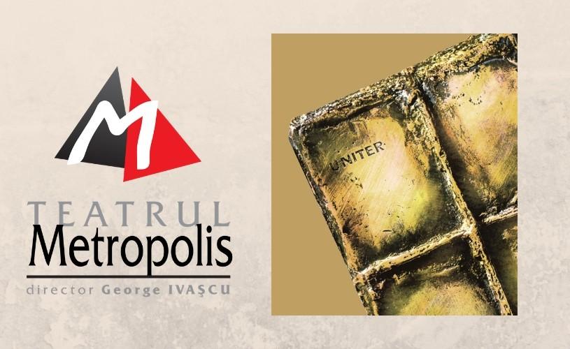 5 nominalizări pentru Teatrul Metropolis la Gala Premiilor UNITER 2019