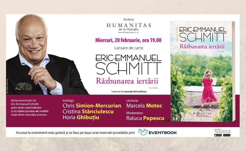 """""""Răzbunarea iertării"""" de Eric-Emmanuel Schmitt, lansare de carte la Librăria Humanitas Cișmigiu"""