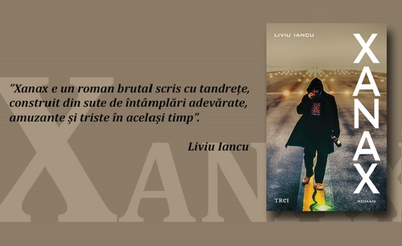 """Romanul de debut """"Xanax"""", de Liviu Iancu, epuizat în prima săptămână de la lansare"""