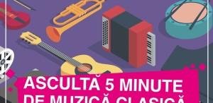 """""""Ascultă 5 minute de muzică clasică"""", între 1-31 martie, în spații neconvenționale din întreaga țară"""