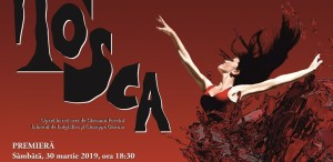 """""""Tosca"""", cea mai puternică operă a lui Puccini, într-o nouă premieră pe scena Operei Naționale București"""