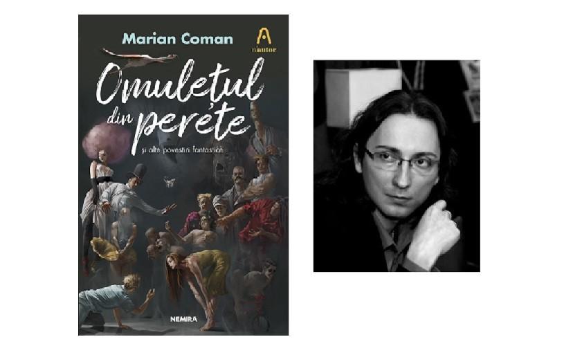 """""""Omulețul din perete și alte povestiri fantastice"""", de Marian Coman (fragment)"""