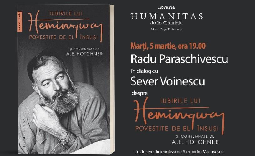 """Lansare de carte: """"Iubirile lui Hemingway povestite de el însuși și consemnate de A. E. Hotchner"""""""