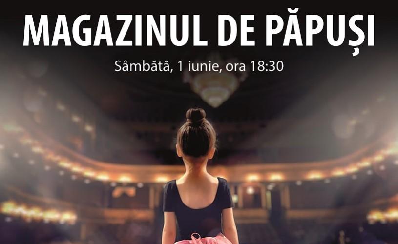 """""""Magazinul de păpuși"""", spectacol pentru copii de 1 iunie pe scena Operei Naționale București"""