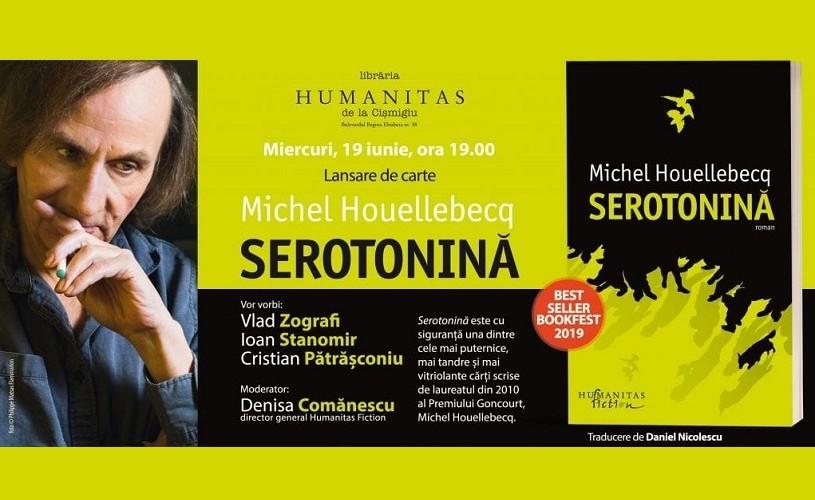 """Lansarea romanului """"Serotonină"""" de Michel Houellebecq, bestseller Bookfest 2019, la Humanitas Cișmigiu"""