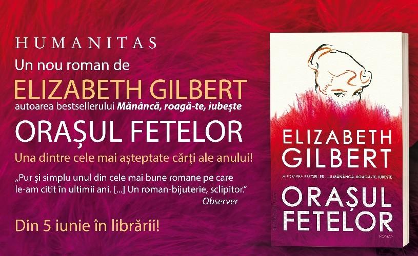 """""""Orașul fetelor"""" de Elizabeth Gilbert, cartea verii 2019 la Humanitas, din 5 iunie în librării"""