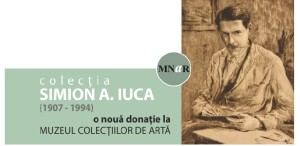 """Expoziția permanentă a Colecţiei """"Simion A. Iuca"""", la Muzeul Colecțiilor de Artă"""