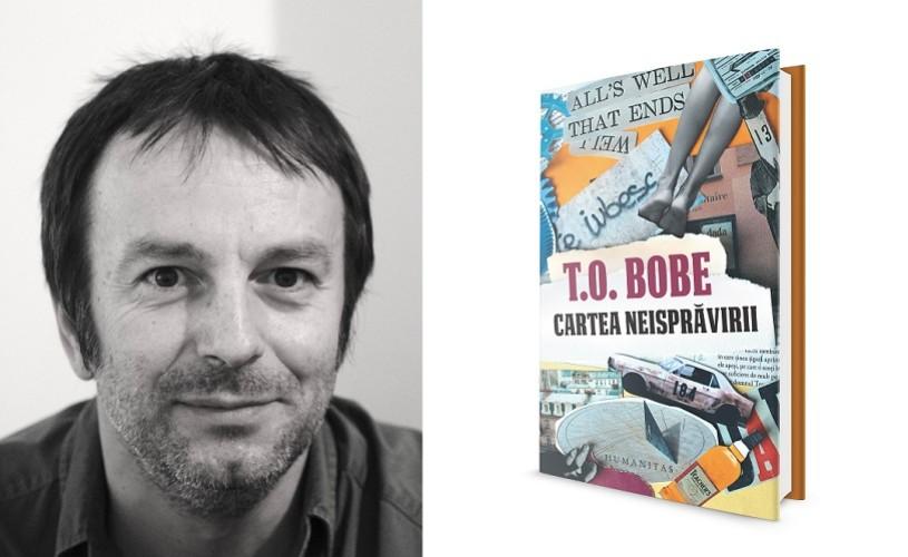 """Cele mai noi cărți: """"Cartea neisprăvirii"""" de T.O. Bobe (fragment)"""