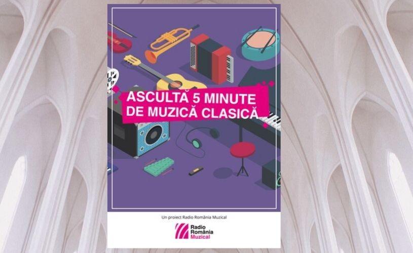 """""""Ascultă 5 minute de muzică clasică"""", între 1-31 octombrie, în spații neconvenționale din întreaga țară"""