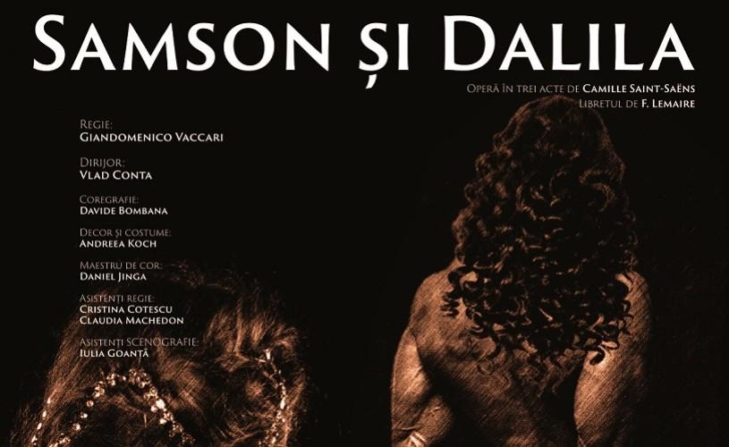 """""""Samson și Dalila"""" de Camille Saint-Saëns, reprezentații cu titlu de premieră pe scena Operei Naționale București"""