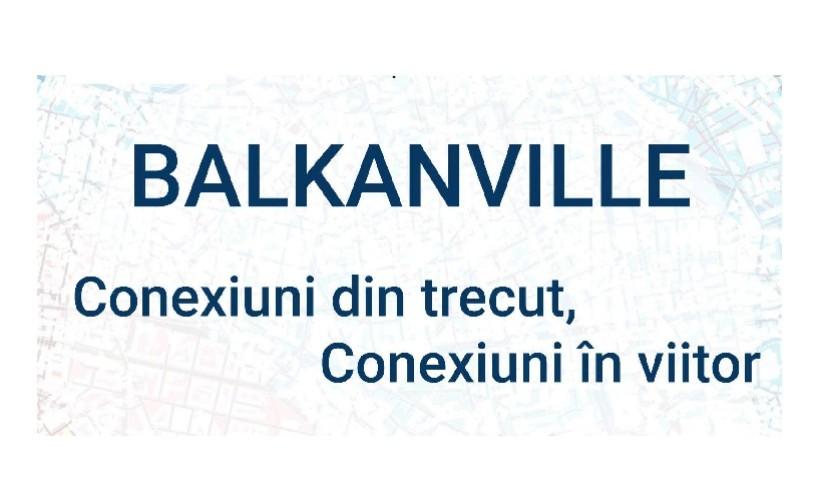 """""""Balkanville. Conexiuni din trecut, conexiuni în viitor"""", pe strada Londra 39"""