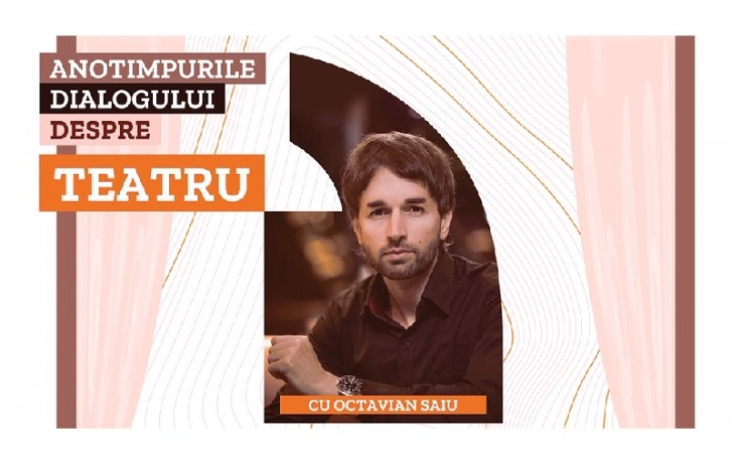Despre impostură, la o nouă ediție a Anotimpurilor dialogului despre teatru cu Octavian Saiu