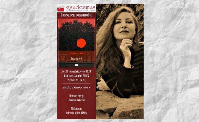"""Lansare de carte la Gaudeamus: """"Custodele"""", un nou roman al prozatoarei Andreea Nanu"""