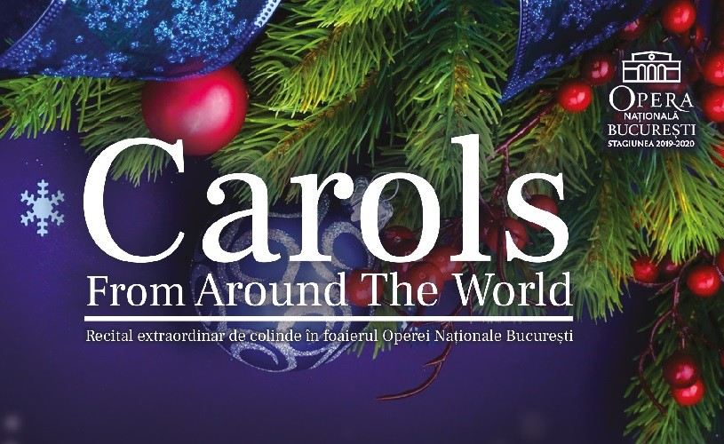 """Carols From Around the World"". Recital Extraordinar de colinde, în foaierul Operei Naționale București"