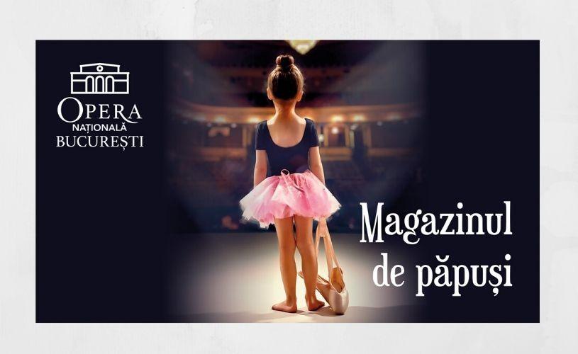 """""""Magazinul de păpuși"""", spectacol pentru copii cu ocazia sărbătorilor de iarnă pe scena Operei Naționale București"""