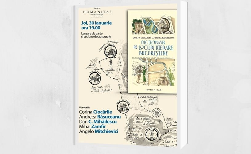 Dicționarul de locuri literare bucureștene, lansat la Librăria Humanitas Cișmigiu