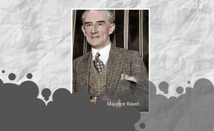 Maurice RAVEL: dandy, impresionist, genialul creator al Bolero-ului