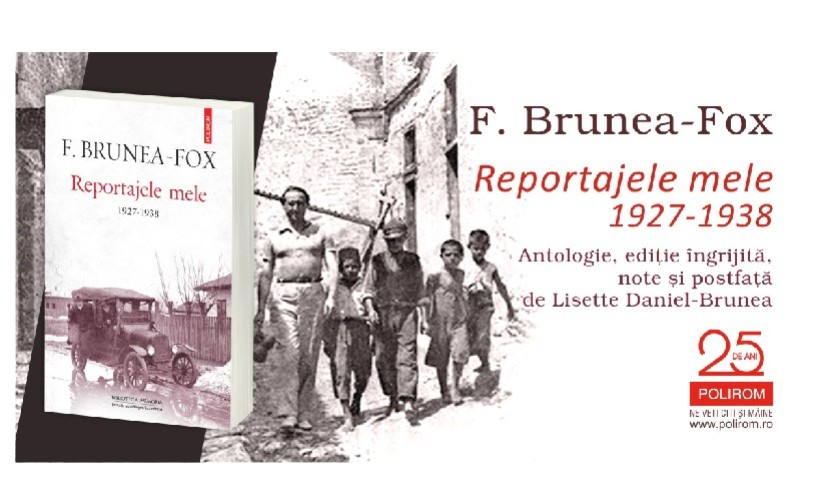 """Ce citim: """"Reportajele mele. 1927-1938"""", de F. Brunea-Fox"""