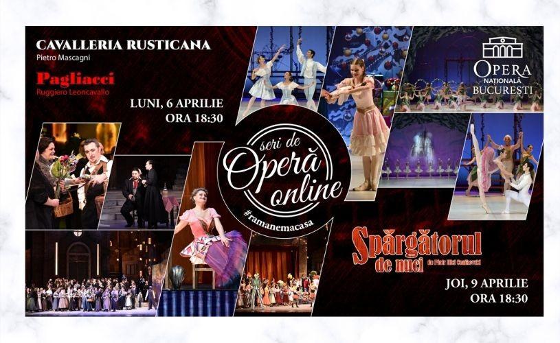 """""""Cavalleria Rusticana & Pagliacci"""" și """"Spărgătorul de nuci"""" în cadrul Seri de Operă Online"""