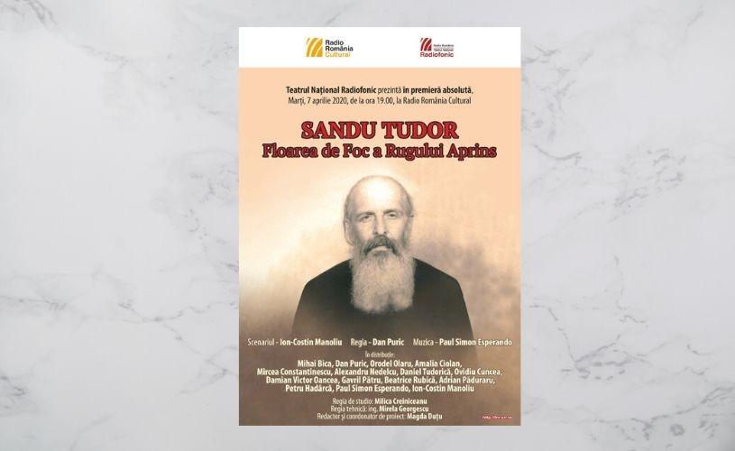 Sandu Tudor – Floarea de Foc a Rugului Aprins premieră la Teatrul Radiofonic