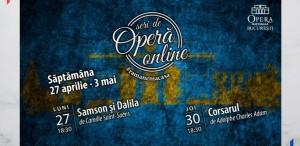"""Opera Națională București prezintă """"Samson și Dalila"""" și """"Corsarul"""" în cadrul Seri de Operă Online"""
