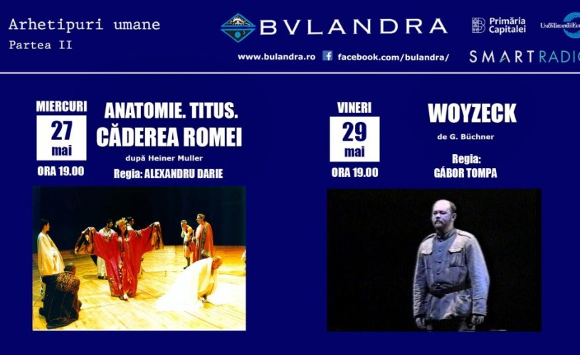 """""""Anatomie. Titus. Căderea Romei"""" și """"Woyzeck"""", pe scena online a Teatrului """"Bulandra"""""""