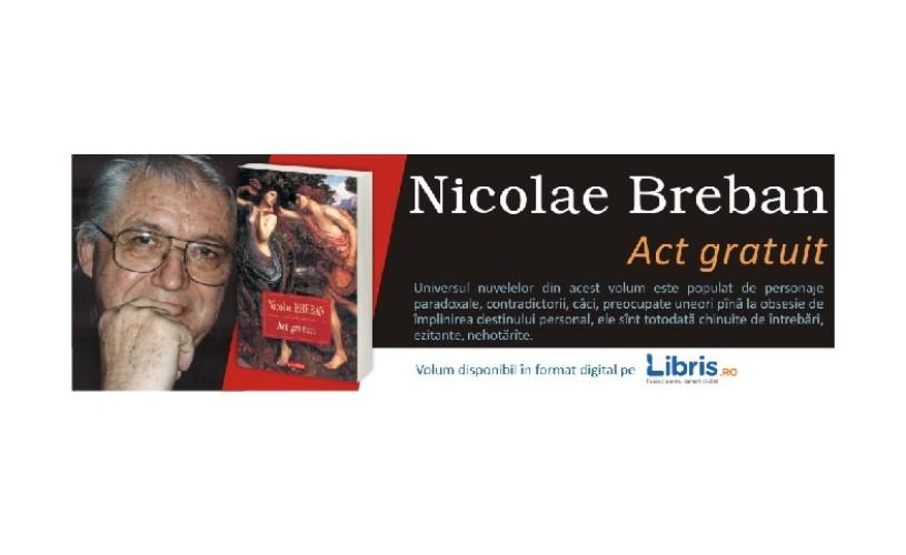 """Ce citim? """"Act gratuit"""" (Editura Polirom), de Nicolae Breban"""