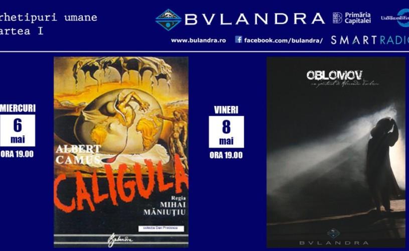 """Caligula"" și ""Oblomov"" se întâlnesc online la Teatrul ""Bulandra"""