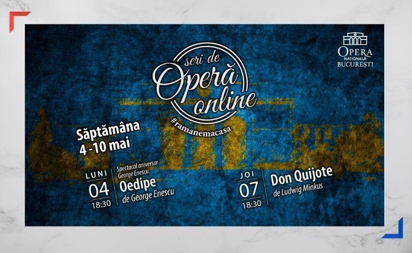 """Opera Națională București prezintă """"Oedipe"""" și """"Don Quijote"""" în cadrul Seri de Operă Online"""