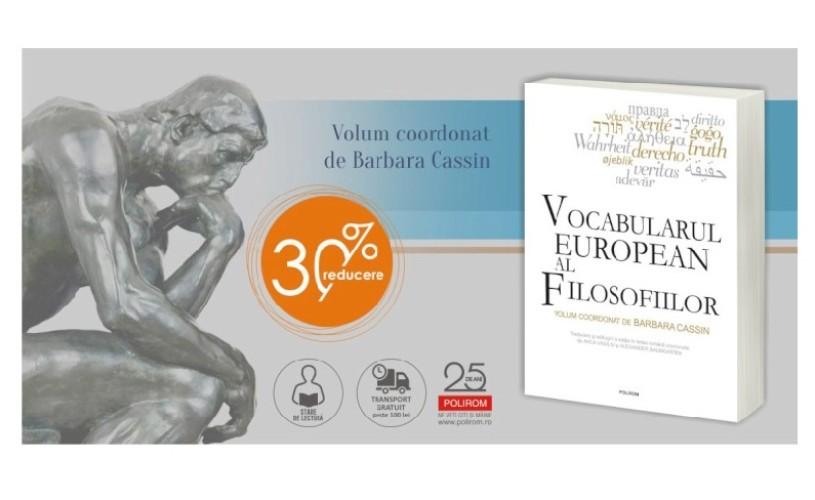 """Apariţie-eveniment la Editura Polirom: """"Vocabularul european al filosofiilor"""", volum coordonat de Barbara Cassin"""