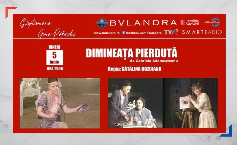 """Săptămâna Gina Patrichi la Teatrul """"Bulandra""""!"""