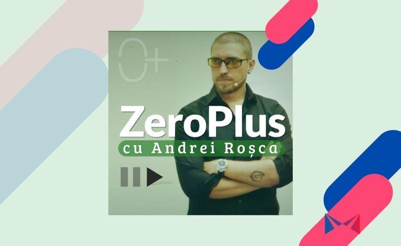 Ce podcasturi mai ascultăm: ZeroPlus, cu Andrei Roșca