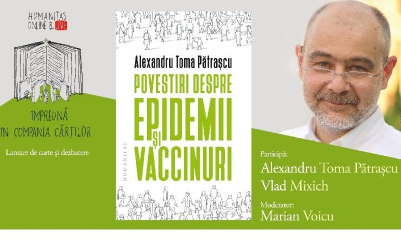 """""""Povestiri despre epidemii și vaccinuri"""" – lansare de carte online&live și discuție cu Alexandru Toma Pătrașcu"""