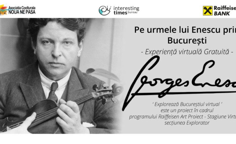 Tur virtual și tur pietonal prin lumea lui George Enescu
