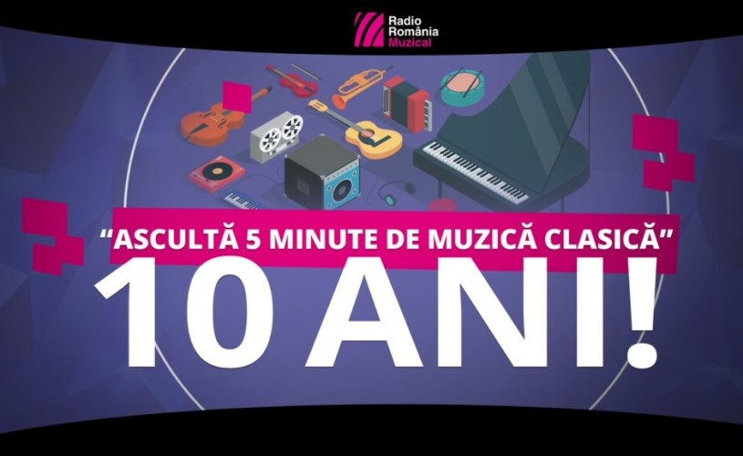 """""""Ascultă 5 minute de muzică clasică"""" – 10 ani"""