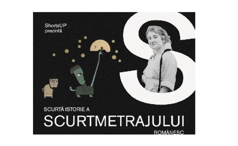 """ShortsUP prezintă: """"Scurtă istorie a scurtmetrajului românesc (1890 – 2000)"""""""