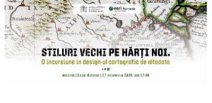 Stiluri vechi pe hărți noi. O incursiune în design-ul cartografic de altădată (webinar)
