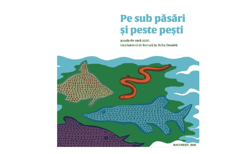 """Carte pentru copii: """"Pe sub păsări și peste pești"""", un volum colectiv oferit de Incubatorul de lectură din Delta Dunării"""