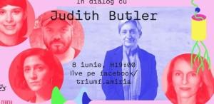"""Triumf Amiria prezintă """"În dialog cu Judith Butler"""", un eveniment transmis LIVE pe Facebook, în data de 8 iunie"""