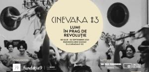 Cinevara #3: lumi în prag de revoluție, 08 iulie - 02 septembrie 2021, Rezidența BRD Scena9