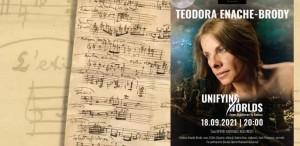 Concert extraordinar Teodora Enache-Brody, cu versiunile vocale ale Rapsodiilor lui Enescu, la Festivalul Enescu