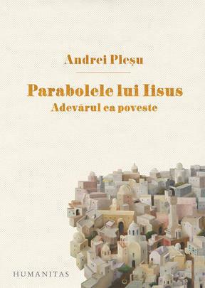 Andrei Plesu parabolele lui Iisus