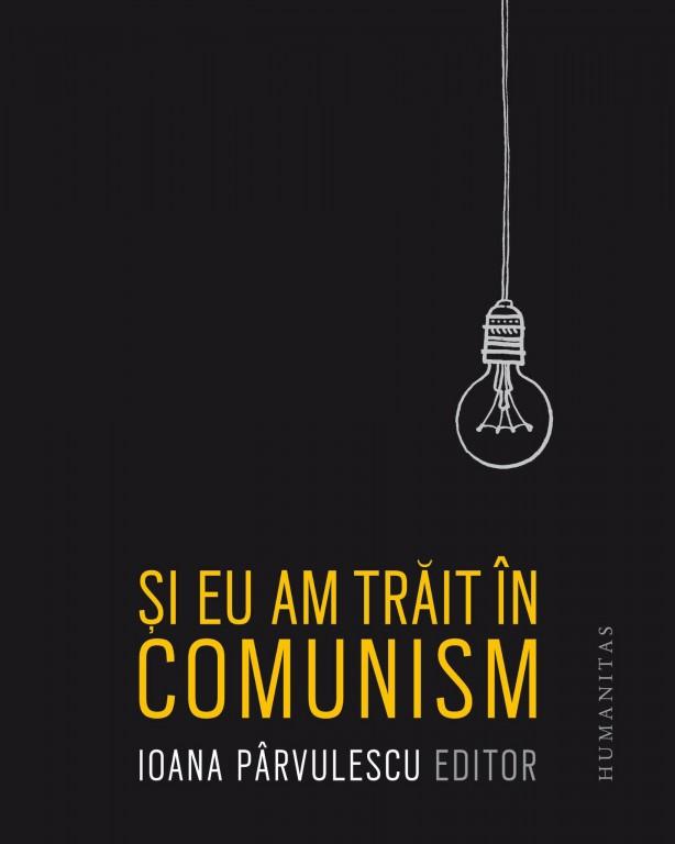 si-eu-am-trait-in-comunism