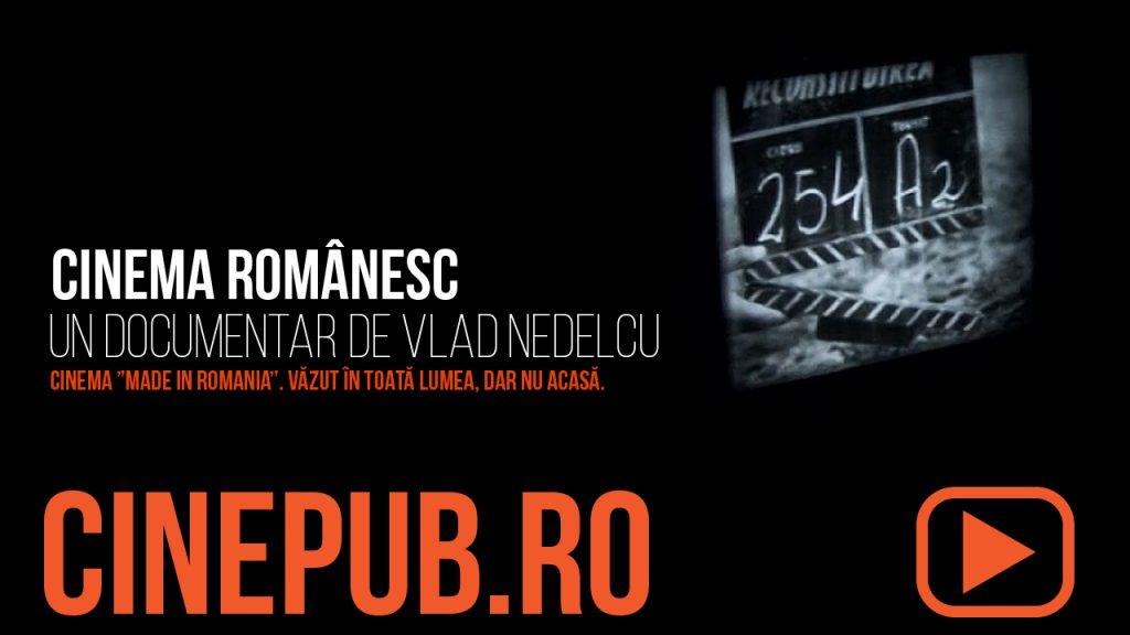 """Documentarul """"Cinema românesc"""" este disponibil, de joi, pe Cinepub.ro, platformă online unde pot fi accesate gratuit şi în condiţii legale filme româneşti (noi sau vechi, scurtmetraje sau lungmetraje, documentare sau ficţiune), oferta fiind înnoită în fiecare săptămână. Click pe imagine pentru a vedea filmul!"""
