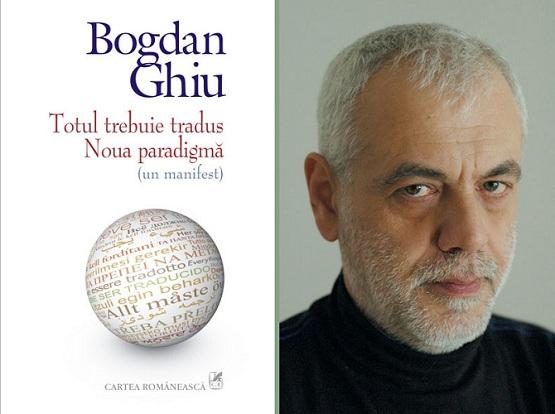 """Bogdan Ghiu, câștigător al Premiului PEN pentru """"Totul trebuie tradus. Noua paradigmă (un manifest)"""""""